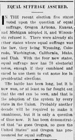 http://centuryofaction.org/images/uploads/Equal_Suffrage_Assured_Salem_Daily_Capital_Journal_November_22_1912_21_thumb.jpg