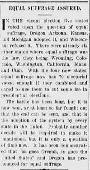 http://centuryofaction.org/images/uploads/Equal_Suffrage_Assured_Salem_Daily_Capital_Journal_November_22_1912_21_thumb.jpg
